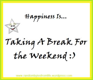 taking a break, weekend fun, life, holiday