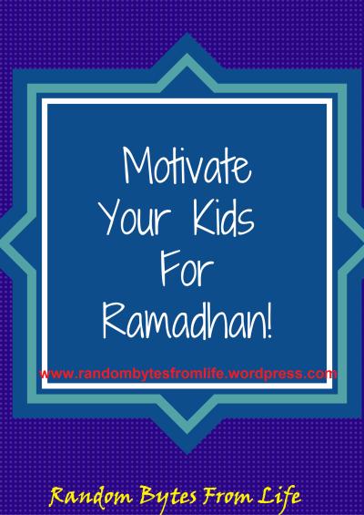 motivate kids, ramadhan, ramadhan 2015, islam, prepare for ramadhan, ramzan